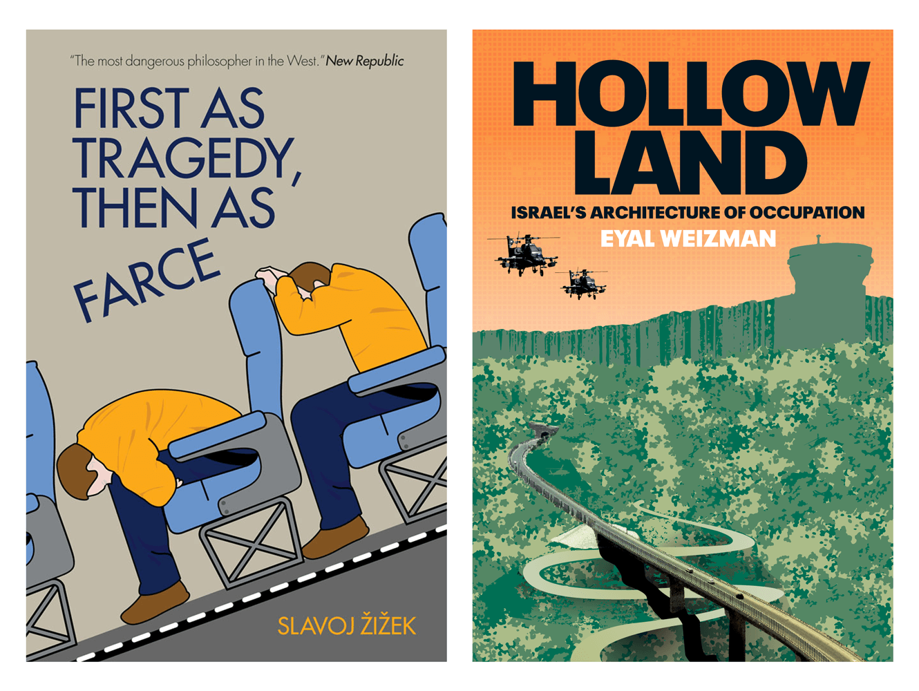 Book Cover Designs For First As Tragedy Then As Farce And Hollow Land By Verso Books. Designed By &&& Creative